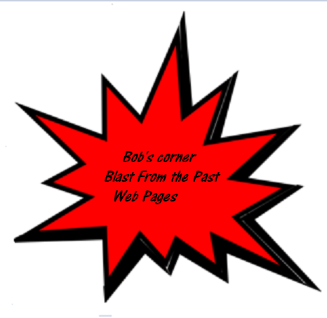 Bob's corner Blast From The Past Web Pages